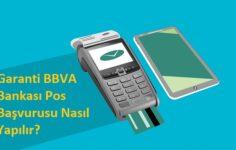 Garanti BBVA Bankası Pos Başvurusu Nasıl Yapılır?