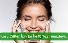 Kuru Ciltler için En İyi 10 Yüz Temizleyici